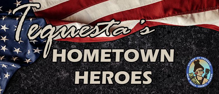 Tequesta&#39s Hometown Heroes
