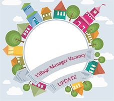 Village Manager Vacancy Update_NEWSFEED